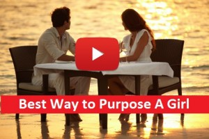 Best WAy to Purpose A Girl