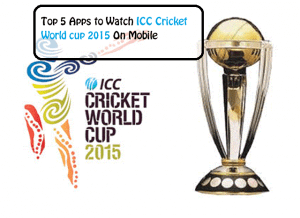 Top 5 Apps to watch ICC Cricket World Cup 2015 on Mobile