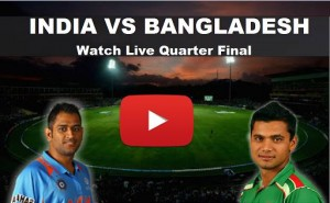 Watch India Vs Bangladesh World Cup 2015 Quarter Final