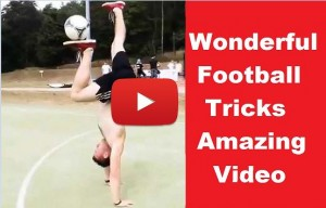 World Most Amazing And Wonderful Football Tricks Video