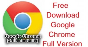 Free Download Latest Web Browser Google Chrome Full