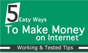 Make Money Online 5 Easy And Best Ways Of Earning
